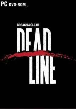 Breach and Clear: Deadline