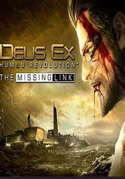 DEUS EX: HUMAN REVOLUTION MISSING LINK)
