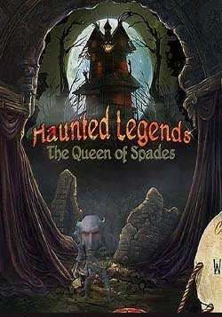 Haunted Legends: The Queen of Spades)