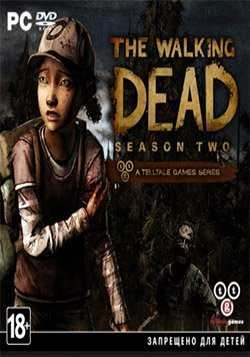 The Walking Dead: The Game. Complete Season Two