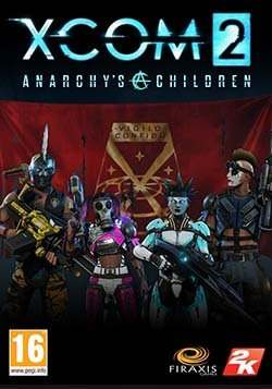 XCOM 2: Alien Hunters and Anarchy's Children